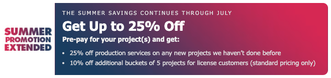 June Promotion, Up to 25% Off Production Services