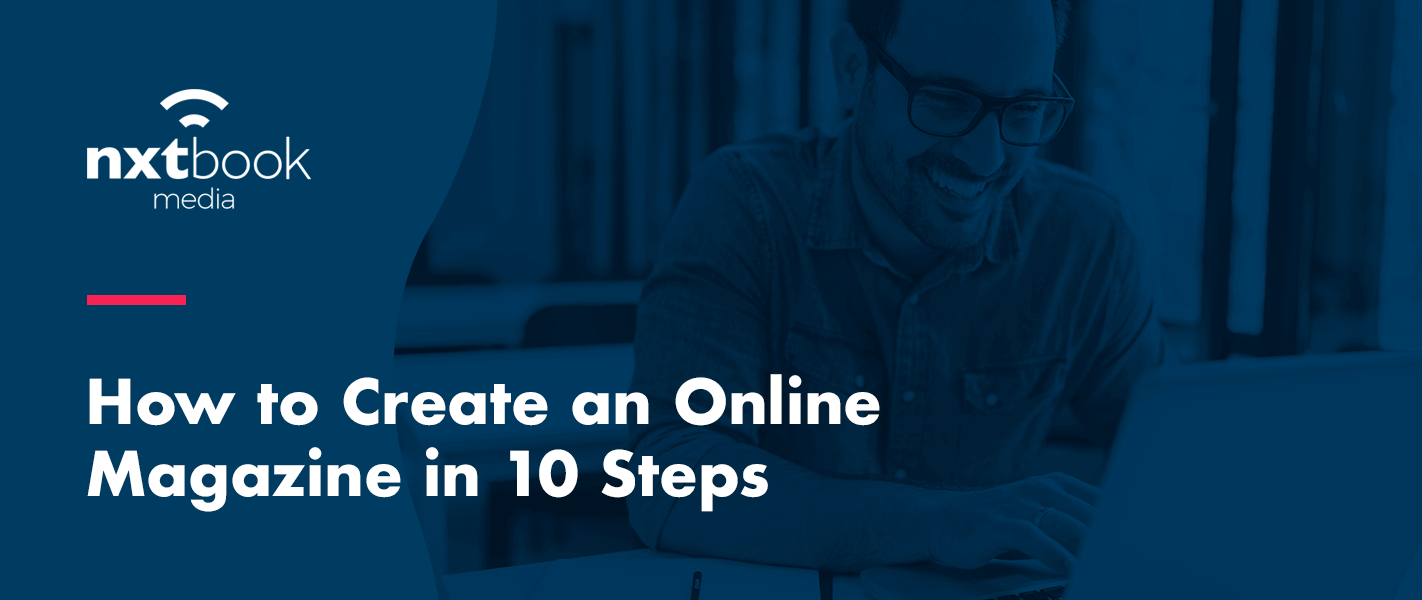 How to Create an Online Magazine in 10 Steps
