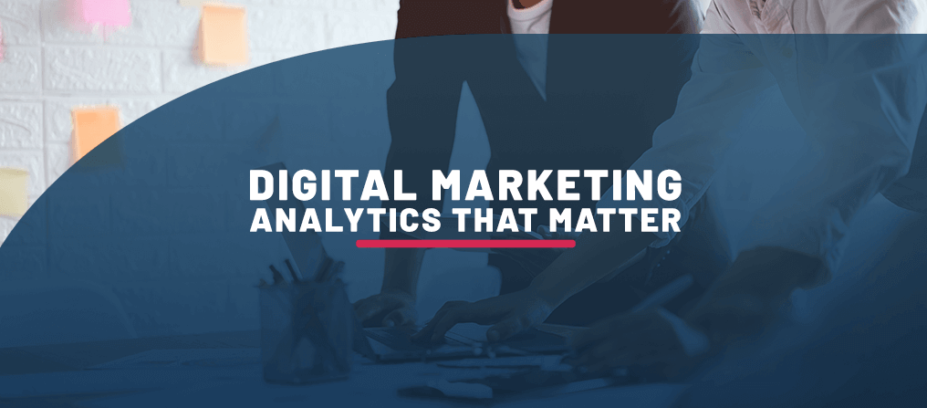 Digital Marketing Analytics That Matter